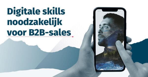 Digitale skills noodzakelijk voor B2B-sales