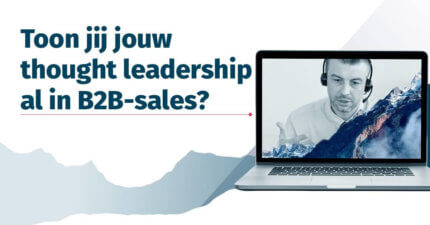 Toon jij jouw thought leadership al in B2B-sales?