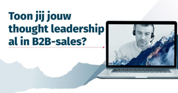 Toon jij jouw thought leadership al in B2B-sales?