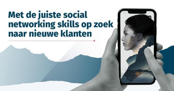 Met de juiste social networking skills op zoek naar nieuwe klanten