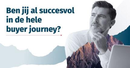 Succesvol zijn in alle fases van de buyer journey.